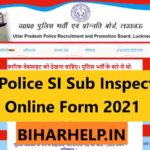 UP Police SI Sub Inspector Online Form 2021