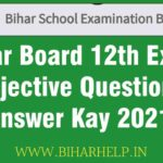 Bihar Board 12th Exam Objective Questions Answer Kay 2021