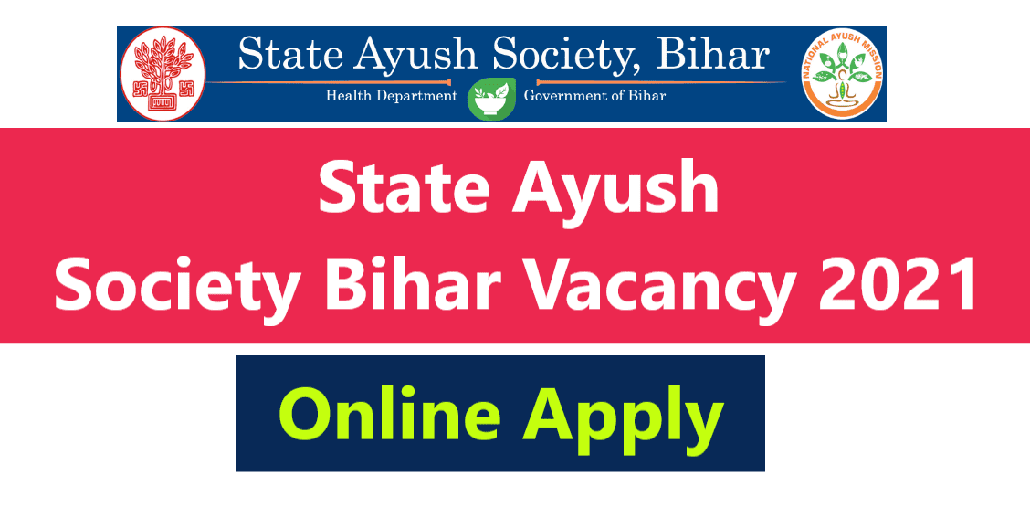 State Ayush Society Bihar Vacancy 2021 - Online Apply For Data Entry Operator And Various Post Vacancy 2021
